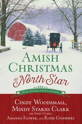 Amish Christmas at North Star :  four stories of love & family