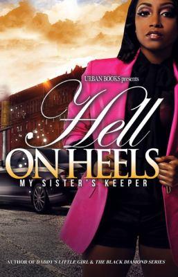 Hell on heels: my sister's keeper