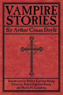 The vampire stories of Sir Arthur Conan Doyle