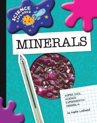 Super Cool Science Experiments. Minerals