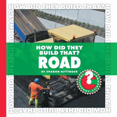How Did They Build That? Road