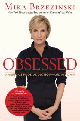 Obsessed : America's food addiction-- and my own