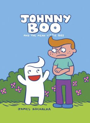 Johnny Boo and the mean little boy