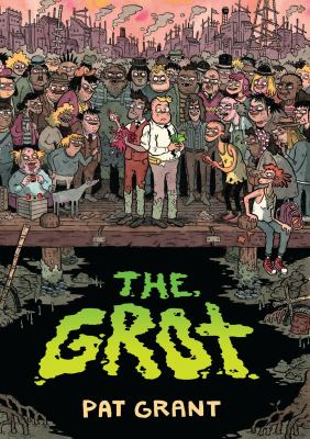 Book cover for The grot : book one in the story of the Stump City Grifters