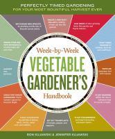 The Week-by-week Vegetable Gardener's Handbook