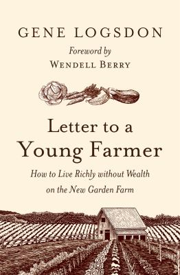 Letter to a young farmer : how to live richly without wealth on t