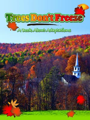 Trees don't freeze : a book about adaptations