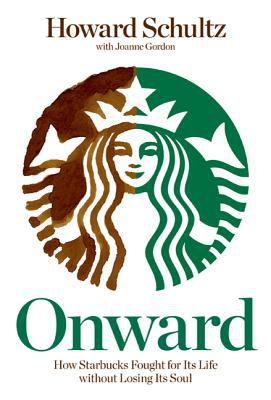 Onward: how fighting for what we believe reignited Starbucks