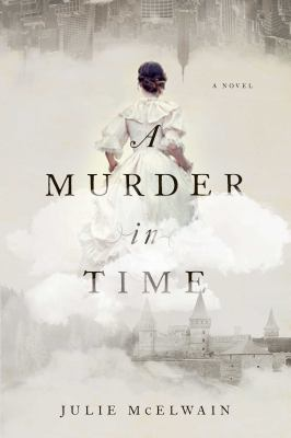 A murder in time : a novel