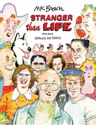 Stranger than life: cartoons and comics, 1970-2013