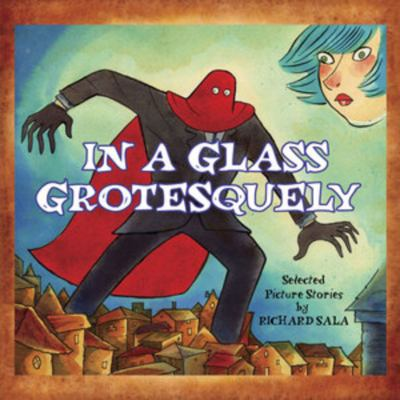 In a glass grotesquely : selected picture stories