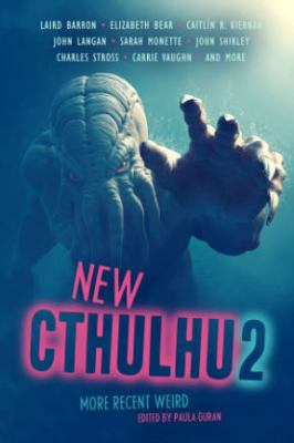 New Cthulhu 2 :  more recent weird