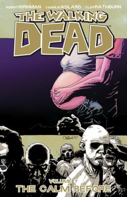The walking dead. Volume 7, issue 37-42, The calm before