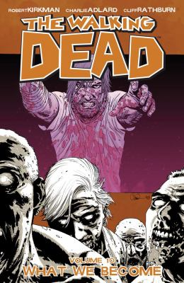 The walking dead. Volume 10, issue 55-60, What we become