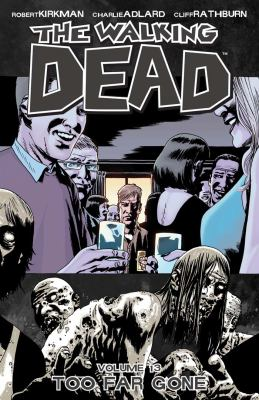 The walking dead. Volume 13, issue 73-78, Too far gone