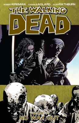The walking dead. Volume 14, issue 79-84, No way out