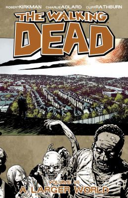 The walking dead. Volume 16, issue 91-96, A larger world