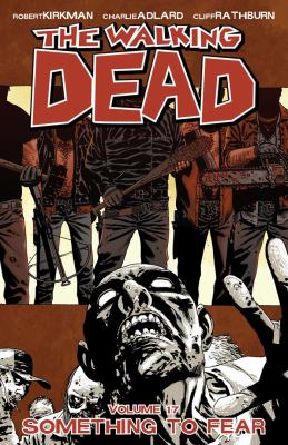 The walking dead. Volume 17, issue 97-102, Something to fear