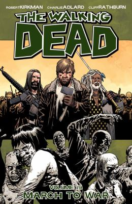 The walking dead. Volume 19, issue 109-114, March to war
