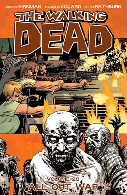 The walking dead. Vol. 20, All out war, part one
