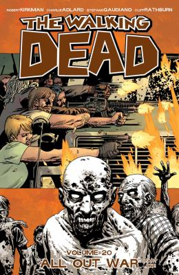 The walking dead. Volume 20, issue 115-120, All out war, part one