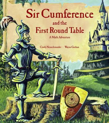 Sir Cumference and the first round table : a math adventure.