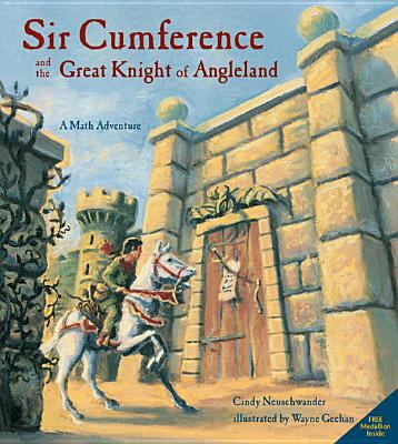 Sir Cumference and the great knight of angleland : a math adventure