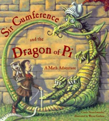 Sir Cumference and the dragon of pi : a math adventure.