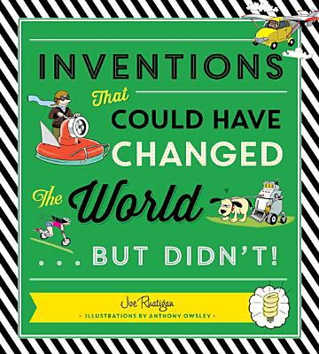 Inventions That Could Have Changed the World ... but Didn't!.