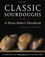 Classic sourdoughs : a home baker's handbook