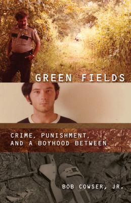 Green fields: crime, punishment, & a boyhood between