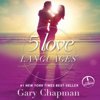 The Five Love Languages the Secret to Love That Lasts