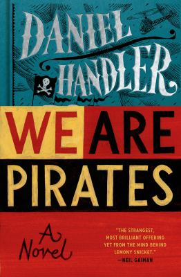 We are pirates : a novel