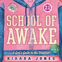 School of awake : a girl's guide to the universe