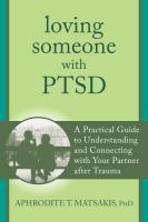 Loving someone with PTSD a practical guide to understanding and connecting with your partner after trauma