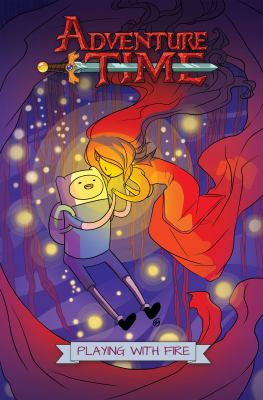 Adventure time: original graphic novels. 1, Playing with fire