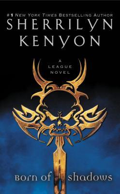 Born of Shadows a League Novel
