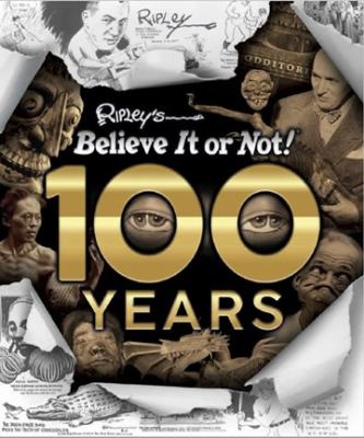 Ripley's believe it or not! :  100 years