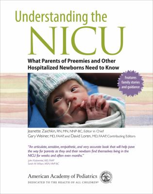 Understanding the NICU :  what parents of preemies and other hospitalized newborns need to know