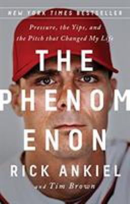 The phenomenon :  pressure, the yips, and the pitch that changed my life