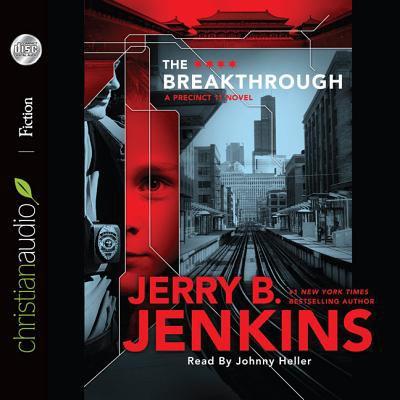 The breakthrough: a Precinct 11 novel