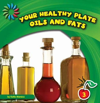 Your healthy plate: oils and fats