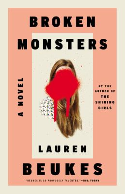 Broken monsters: a novel