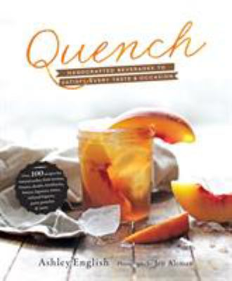 Quench : handcrafted beverages to satisfy every taste & occasion