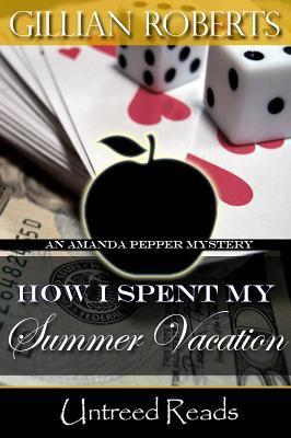 How I spent my summer vacation an Amanda Pepper mystery