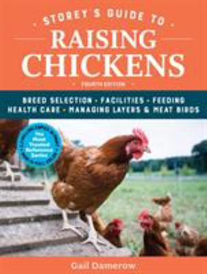 Book cover for Storey's guide to raising chickens : breed selection, facilities, feeding, health care, managing layers & meat birds