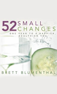 52 small changes : one year to a happier, healthier you
