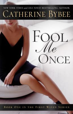 Fool me once by Bybee, Catherine,