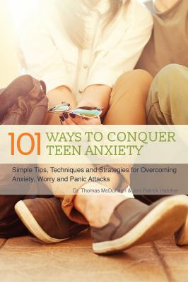 Book cover for 101 ways to conquer teen anxiety