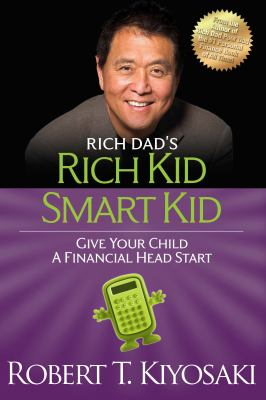 EBSI rich dad's rich kid, smart kid : giving your child a financial head start.